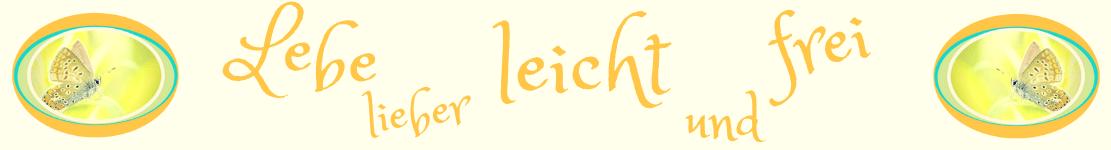 Lebe Lieber Leicht Und Frei - Seelen-Coaching
