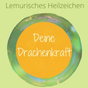Drache, Kraft, Lemurische Heilzeichen, Silke Kitzmann