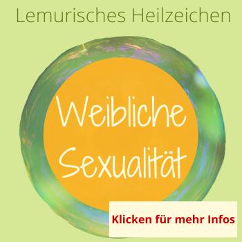 Sexualität, weiblich, Heilung, lemurisches Heilzeichen