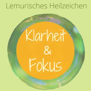 Fokus, Klarheit, Lemurische Heilzeichen