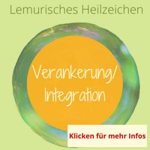 Verankerung, Integration, Lemurisches Heilzeichen